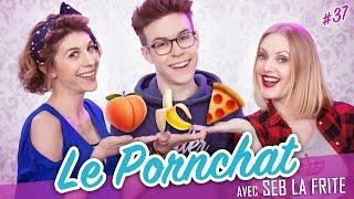 Le Pornchat (feat. SEB LA FRITE) - Parlons peu...