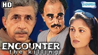 Encounter -The Killing {HD} - Naseeruddin Shah - Ratna - Hit Bollywood Movie - (With Eng Subtitles)