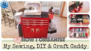 Storage For Small Spaces - How I Organise My Sewing, Diy & Craft Caddy