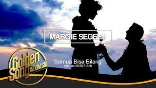 MARGIE SEGERS - Semua Bisa Bilang (Official Audio)