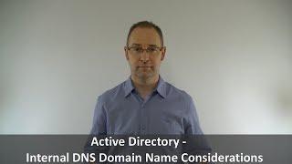 Active Directory - Internal DNS Domain Name Considerations