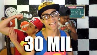 30 MIL INSCRITOS, OBRIGADO DE NADA !!!