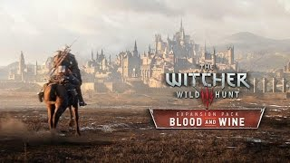 Ведьмак 3 Кровь и вино ТРЕЙЛЕР