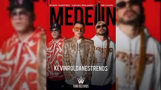 Kevin Roldan Ft. Reykon y Ryan Castro - Medellín (Official Audio)