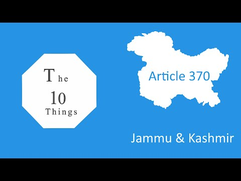 The 10 facts about Article 370 that you need to know (Jammu & Kashmir)
