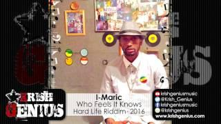 I-Maric - Who Feels It Knows [Hard Life Riddim] April 2016