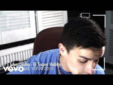El Super Hobby - Tchauzinho