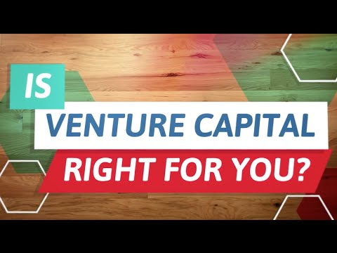 Financing Your Venture: Venture Capital -  Is Venture Capital Right For You?
