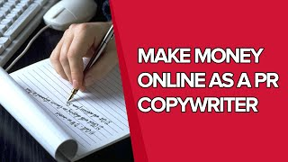 How can i make real money online as a pr copywriter? - press release q&a