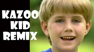 Kazoo Kid - Remix Compilation
