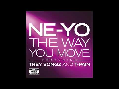 Ne-Yo Ft. Trey Songz & T-pain - The Way You Move(Explicit Version)(No Tags)