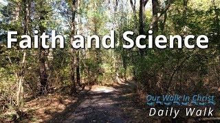 Faith and Science - Daily Walk 44