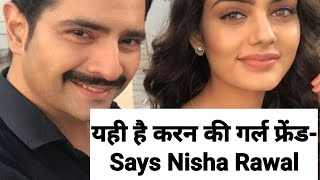 Nisha Rawal Caught His Husband Karan Mehra Red Handed With His New Girlfriend In Chandigarh