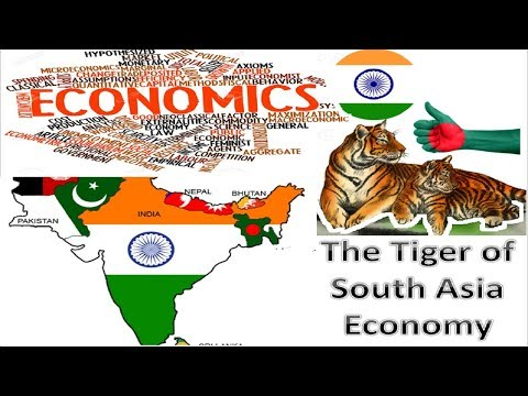 India The Tiger of South Asia Economy. Bangladesh Eext king of Asia Economy s