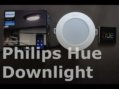 new arrival 3397d 8cc2e Philips Hue Phoenix Downlight - Unboxing & First Impressions