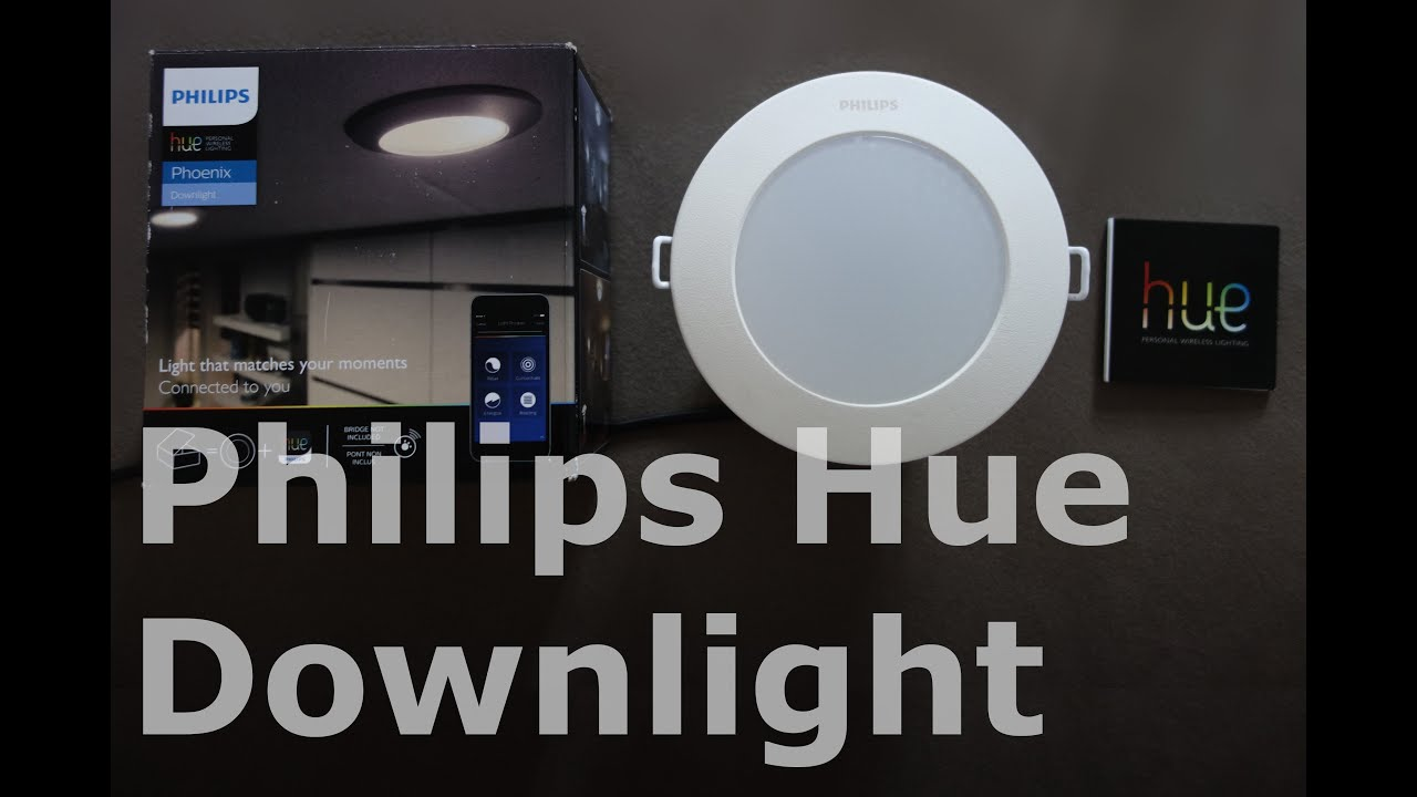Hue Inbouwspot Philips Hue Phoenix Downlight Unboxing First Impressions