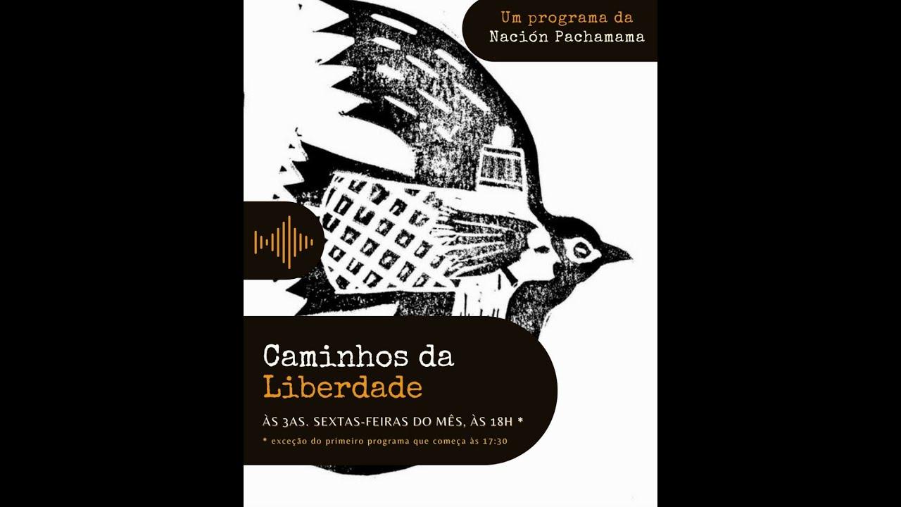 CAMINHOS DA LIBERDADE, Um programa da Nacion Pachamama
