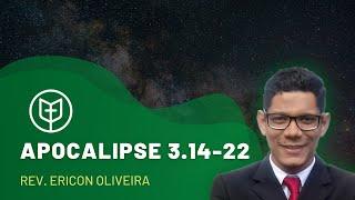 Apocalipse 3.14-22 | Igreja Presbiteriana do Catolé | Rev. Ericon