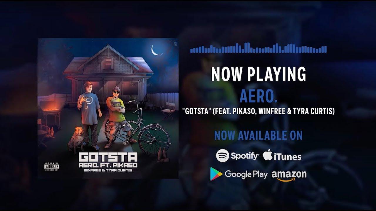 aero. - Gotsta ft. Pikaso, Winfree & Tyra Curtis