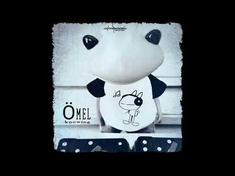 Ömel - Knowing [Full EP]