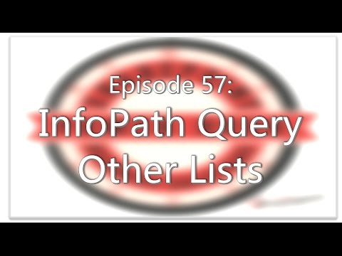 SharePoint Power Hour Episode 57: InfoPath Query Other Lists
