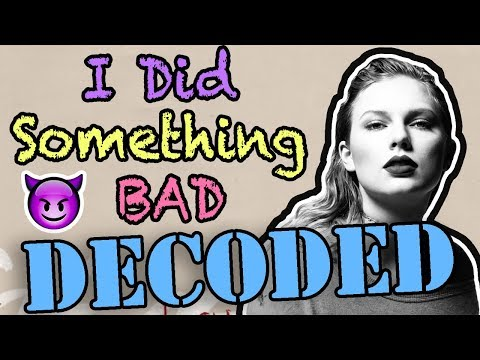 Taylor Swift - I Did Something Bad Hidden Meaning - DECODED