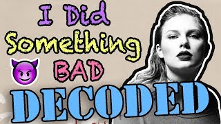 Taylor Swift - I Did Something Bad Hidden Meaning - DECODED Video