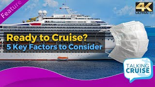 5 Key Factors to Consider Before Getting Back on a Cruise Ship