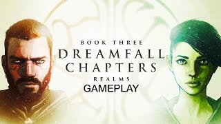 Dreamfall Chapters - Book Three: Realms Gameplay (PC HD)