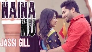 Naina Nu - Jassi Gill || Official Audio Song  || Latest Punjabi Song || Lokdhun Punjabi