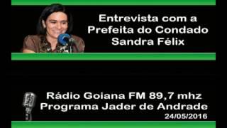 entrevista com a prefeita do condado sandra felix programa jader de andrade 89 7 24 05 2016