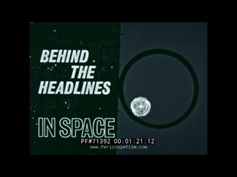 "NASA HISTORIC FILM ""BEHIND THE HEADLINES IN SPACE"" Part 1 of 2 71392"