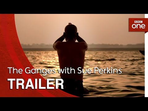 The Ganges with Sue Perkins: Trailer - BBC One