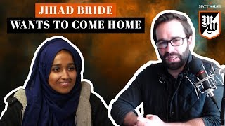 Jihad Bride Wants To Come Home | The Matt Walsh Show Ep. 203