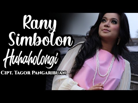 Lagu Hits Batak - HUHAHOLONGI DO HO - Rany Simbolon (Official Video) #batakhits