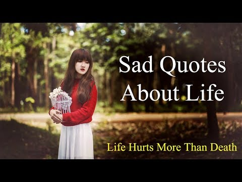 Sadness overloaded true life quotes that will give you goosebumps