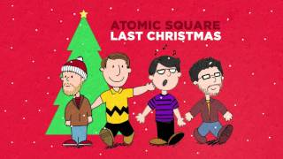 Download Last Christmas - Atomic Square MP3 song and Music Video
