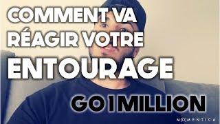 GO 1 MILLION #13 - Comment va RÉAGIR votre ENTOURAGE