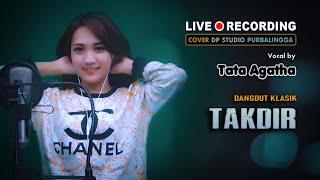 TAKDIR - Tata Agatha [COVER] Lagu Dangdut Lawas Musik Terbaru 2021 🔴 DPSTUDIOPROD
