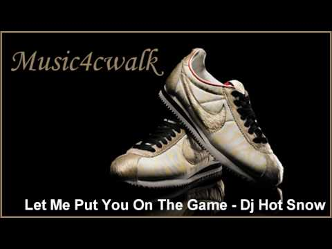 Let Me Put You On The Game - Dj Hot Snow.