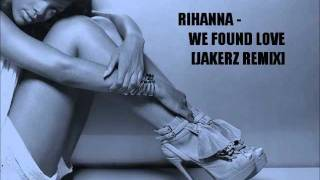 Rihanna - We found love Electro Remix [NEW 2013]