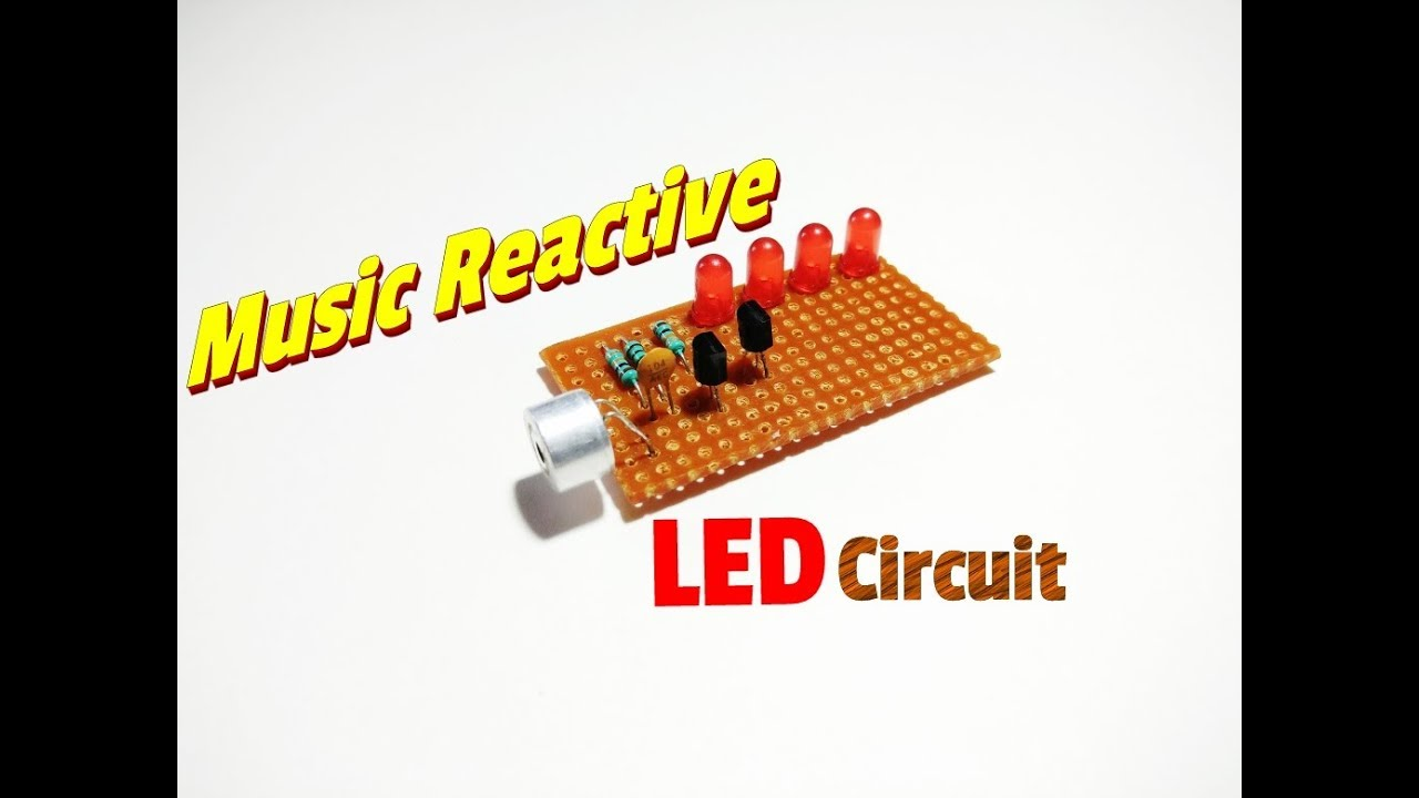 How To Make Music Reactive LED Circuit Using Microphone  Simple Sound  Reactive LED Circuit