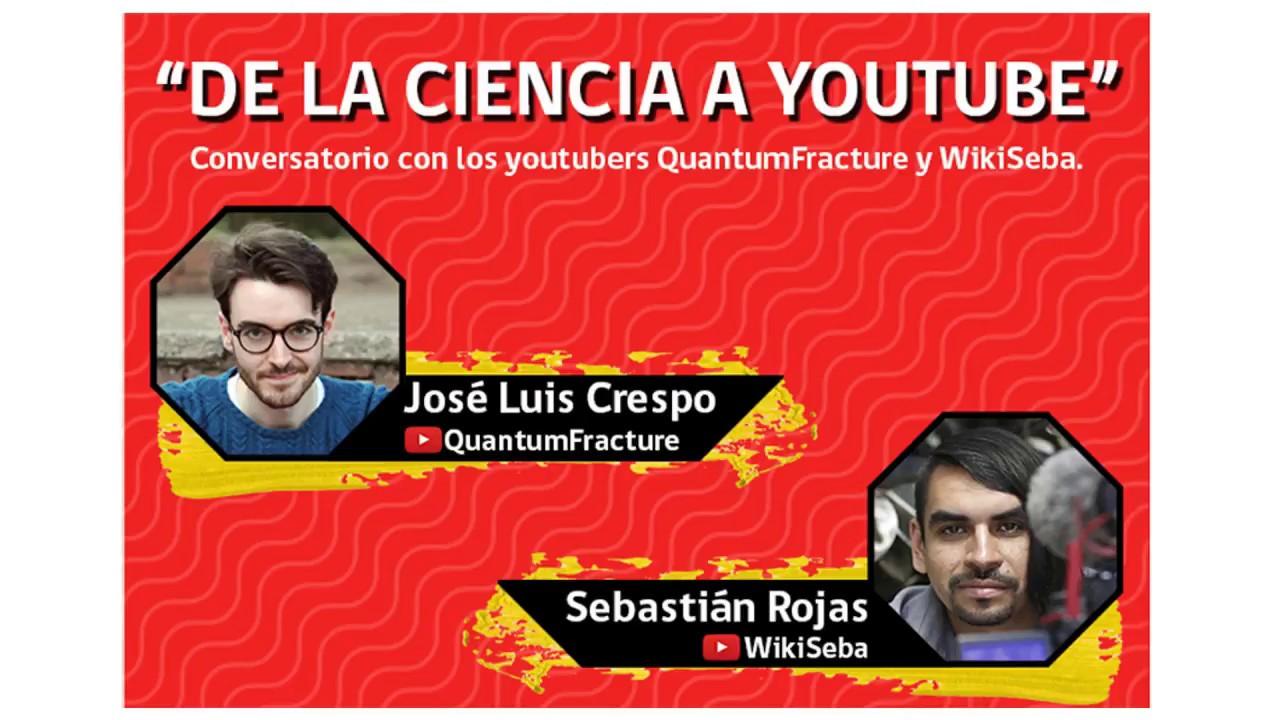 QuantumFracture y WikiSeba: De la CIENCIA a YOUTUBE