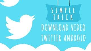 Cara Mudah Download Video Twitter Di Android