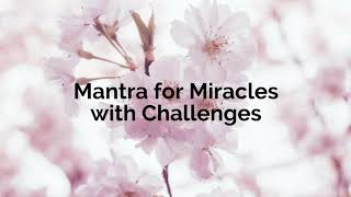 Bedtime Mantra for Miracles with Challenges