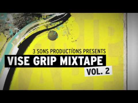 3 Sons Productions Presents Vise Grip Mixtape Vol. 2