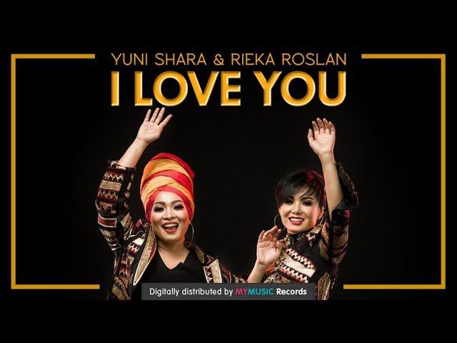 YUNI SHARA & RIEKA ROSLAN - I LOVE YOU (OFFICIAL MUSIC VIDEO + Lyric)