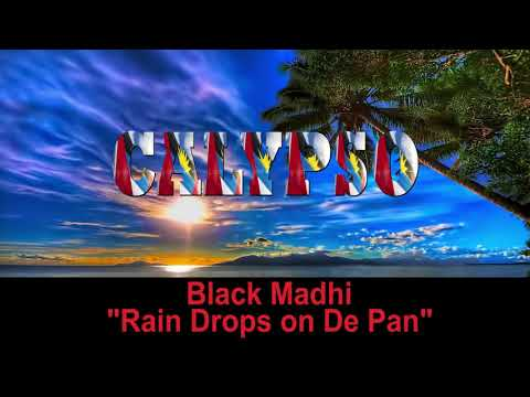 Black Mahdi - Rain Drops on De Pan (Antigua 2019 Calypso)