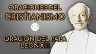 Oraciones del Cristianismo - Oración del Papa León XIII (Voz Real, Texto, Música e Imágenes)