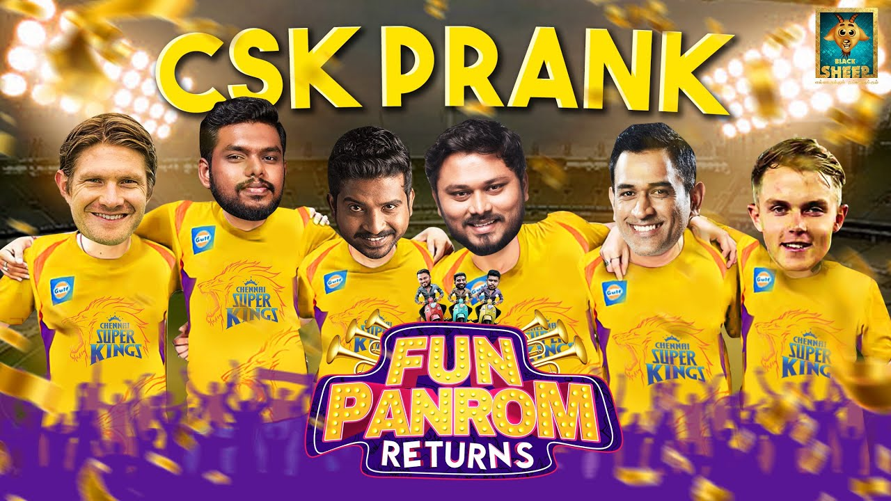 CSK Prank | Fun Panrom Returns | The Fun is Back | Blacksheep